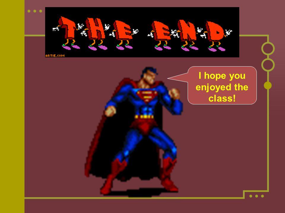 I hope you enjoyed the class!