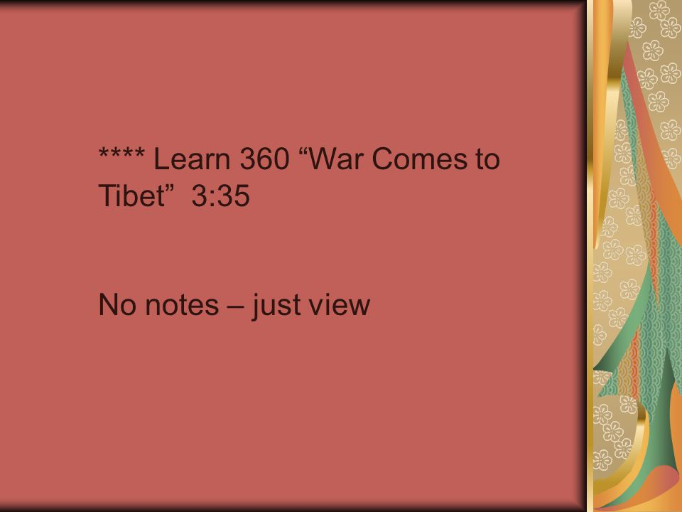 **** Learn 360 War Comes to Tibet 3:35