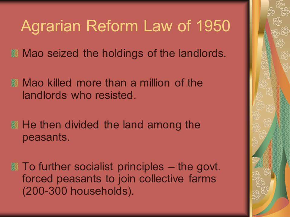 Agrarian Reform Law of 1950 Mao seized the holdings of the landlords.