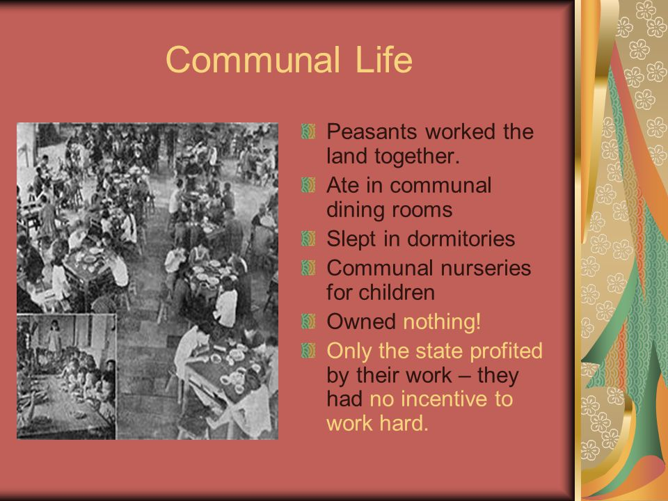 Communal Life Peasants worked the land together.