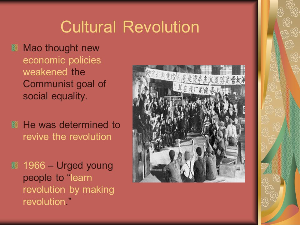 Cultural Revolution Mao thought new economic policies weakened the Communist goal of social equality.