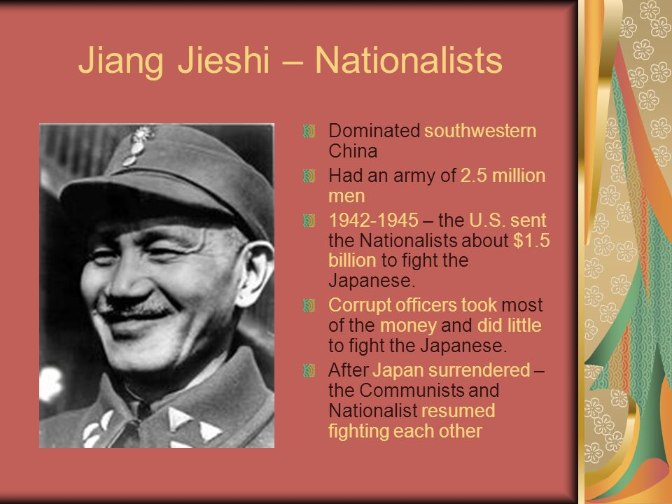 Jiang Jieshi – Nationalists