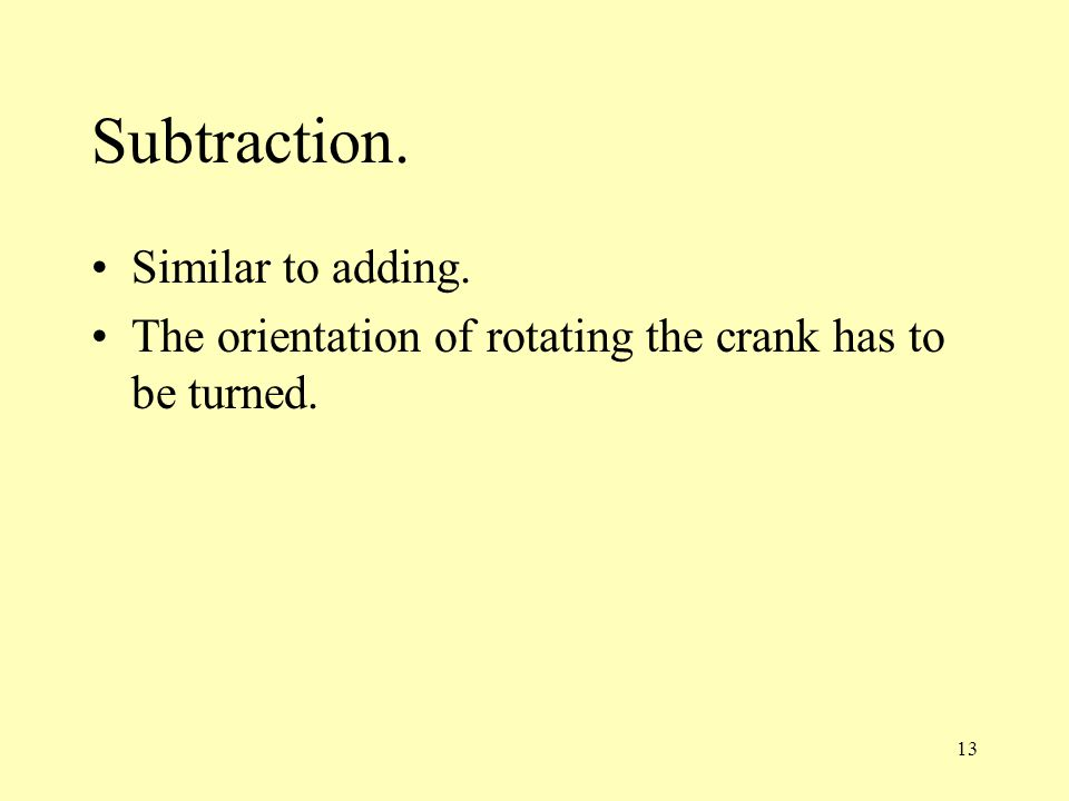 Subtraction. Similar to adding.