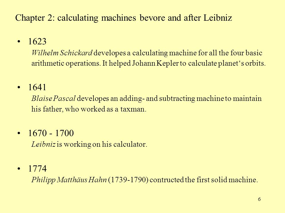 Chapter 2: calculating machines bevore and after Leibniz