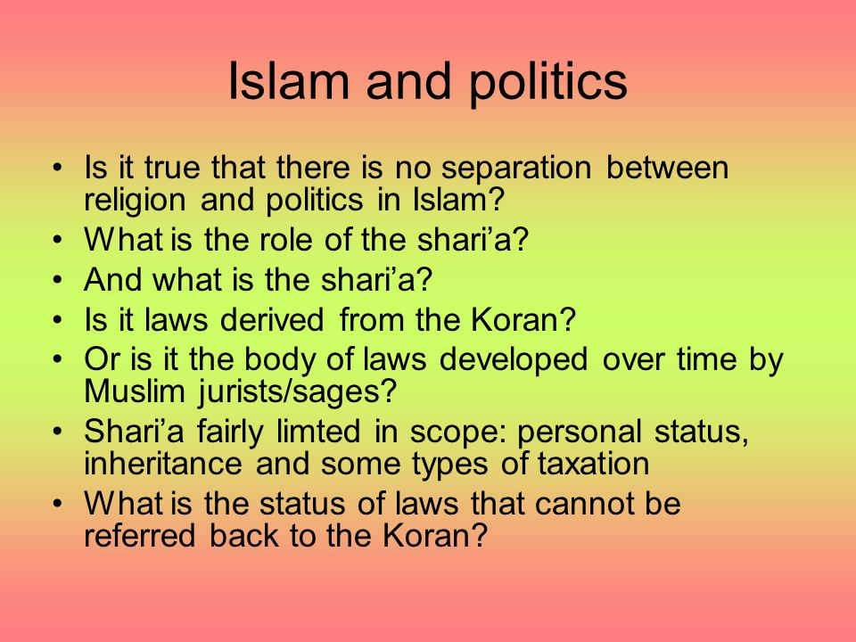 Islam and politics Is it true that there is no separation between religion and politics in Islam What is the role of the shari'a