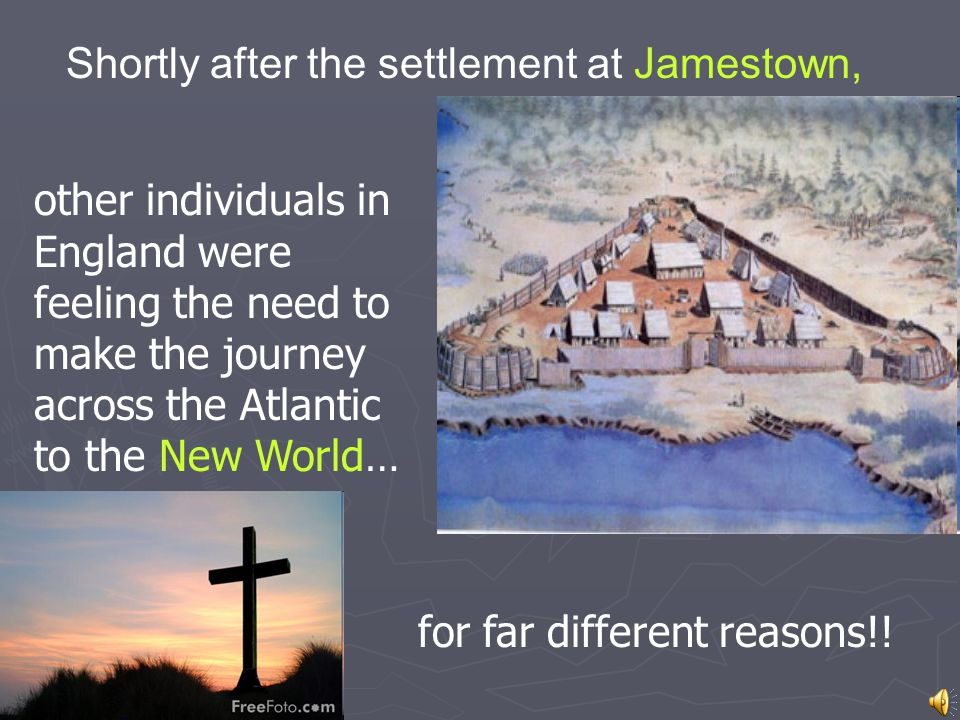 Shortly after the settlement at Jamestown,