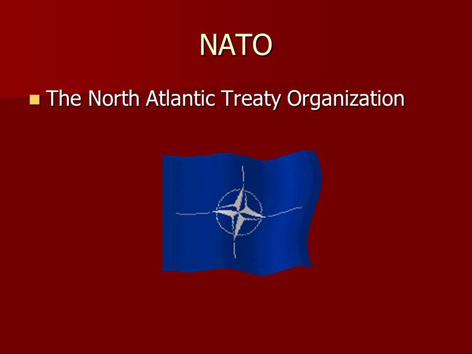 NATO The North Atlantic Treaty Organization