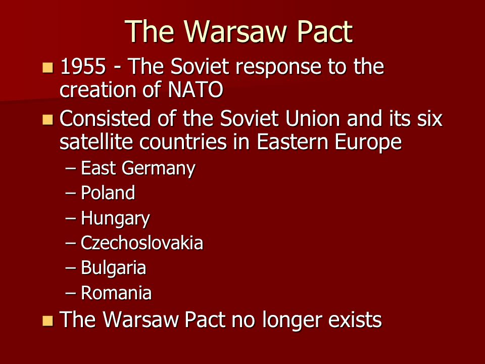 The Warsaw Pact 1955 - The Soviet response to the creation of NATO