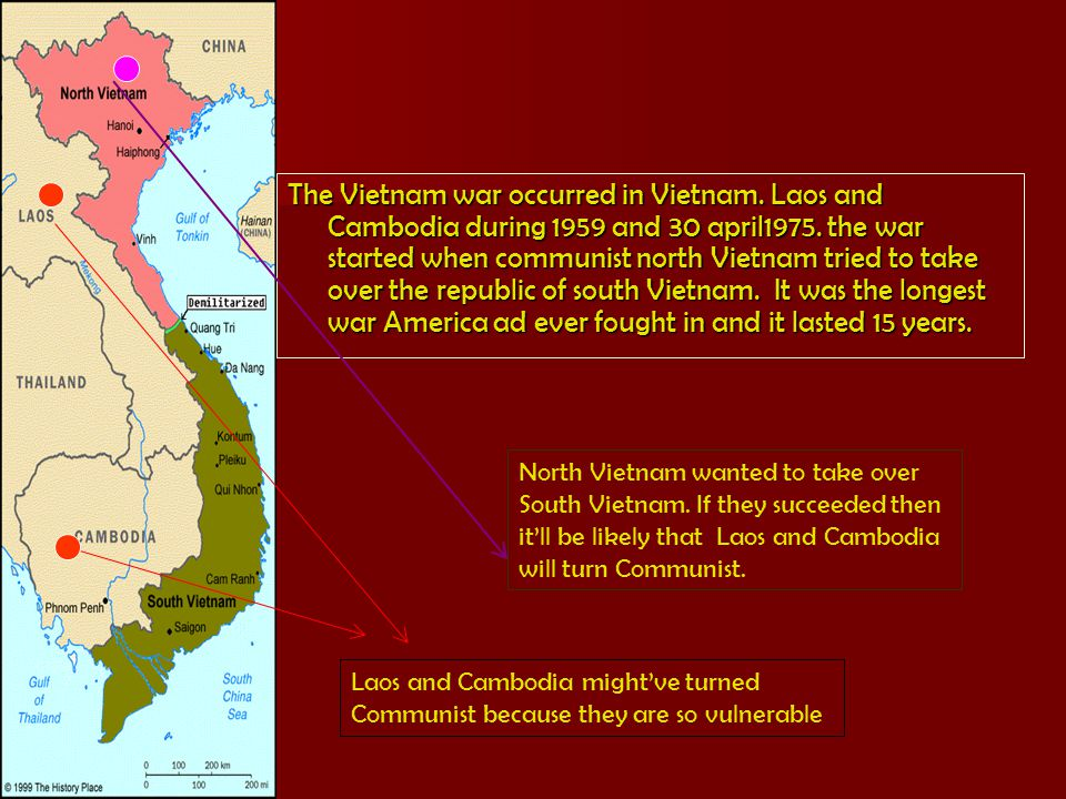 The Vietnam war occurred in Vietnam