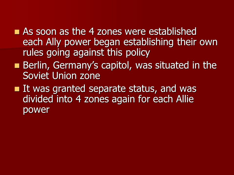 As soon as the 4 zones were established each Ally power began establishing their own rules going against this policy