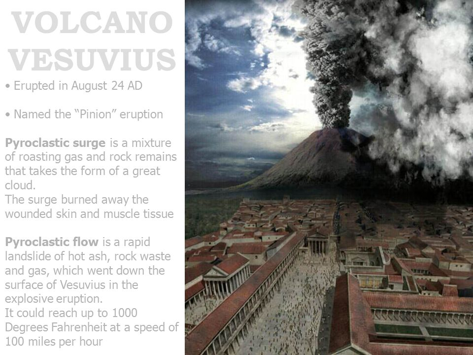 VOLCANO VESUVIUS Erupted in August 24 AD Named the Pinion eruption