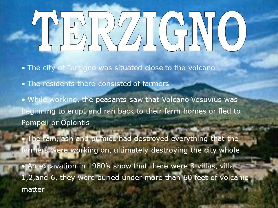 TERZIGNO The city of Terzigno was situated close to the volcano