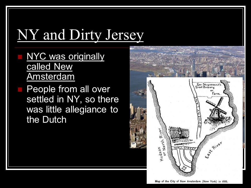 NY and Dirty Jersey NYC was originally called New Amsterdam