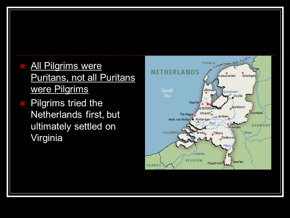 All Pilgrims were Puritans, not all Puritans were Pilgrims
