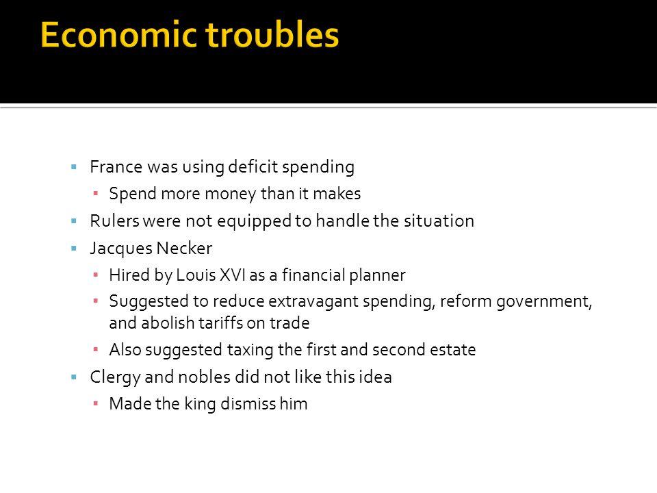 Economic troubles France was using deficit spending