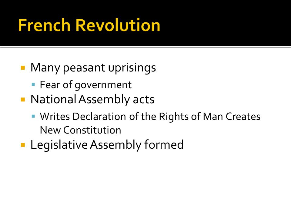 French Revolution Many peasant uprisings National Assembly acts