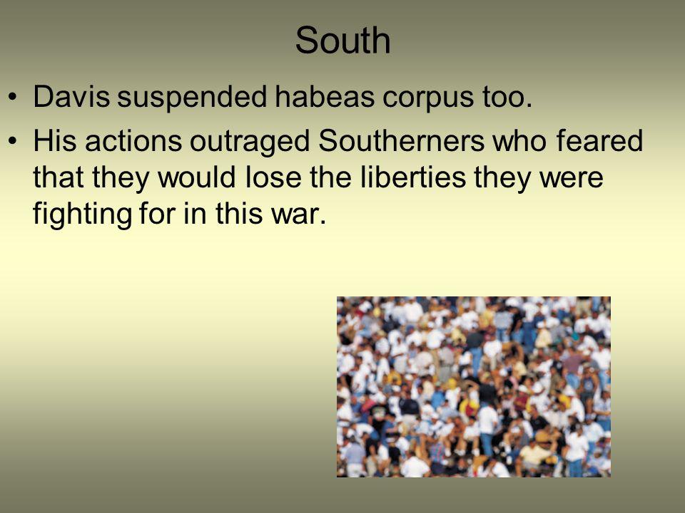 South Davis suspended habeas corpus too.