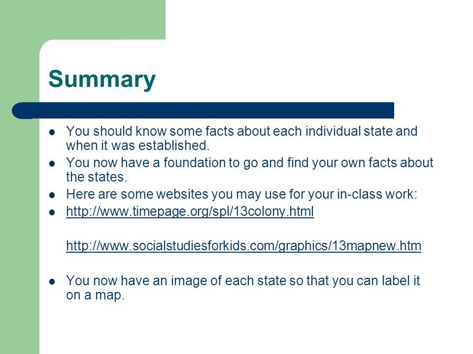Summary You should know some facts about each individual state and when it was established.