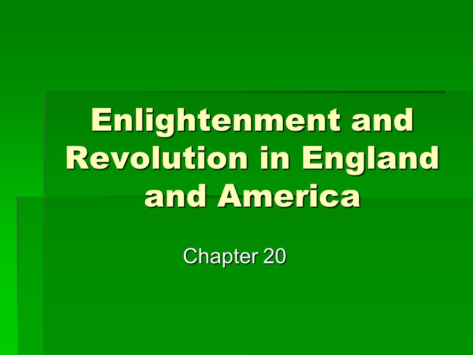 Enlightenment and Revolution in England and America