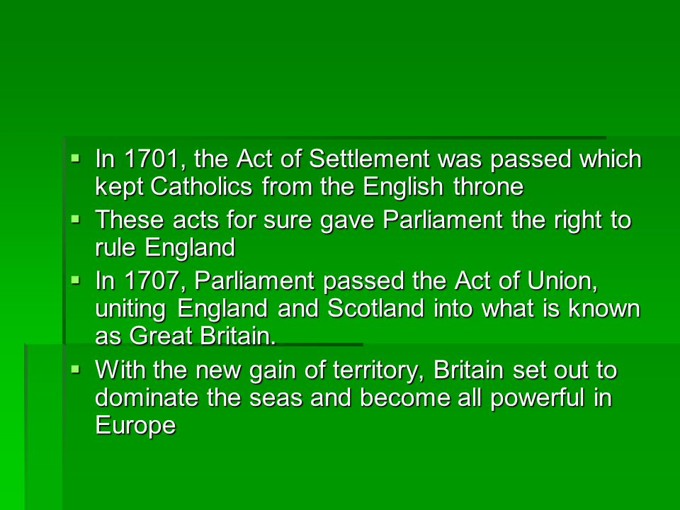 In 1701, the Act of Settlement was passed which kept Catholics from the English throne