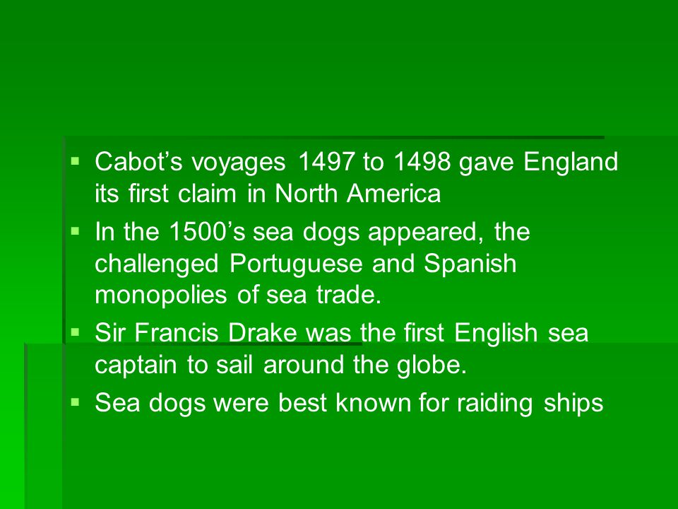 Cabot's voyages 1497 to 1498 gave England its first claim in North America