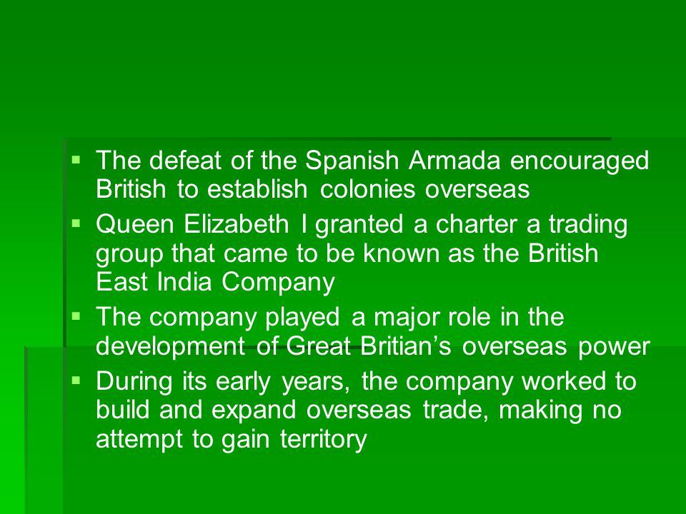 The defeat of the Spanish Armada encouraged British to establish colonies overseas