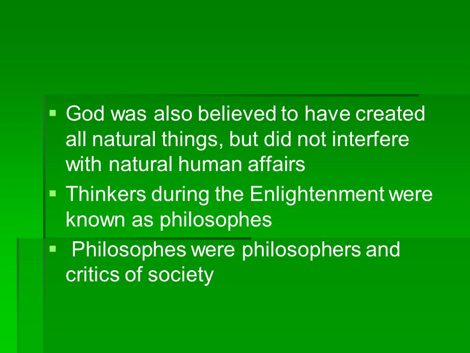 God was also believed to have created all natural things, but did not interfere with natural human affairs