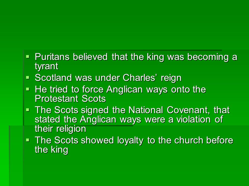 Puritans believed that the king was becoming a tyrant