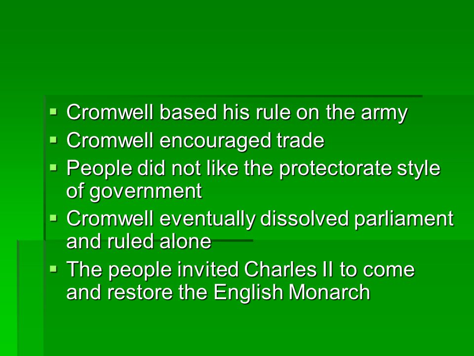 Cromwell based his rule on the army