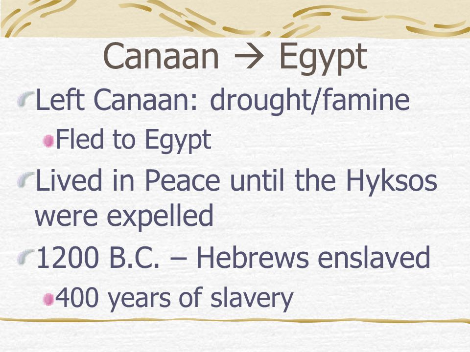 Canaan  Egypt Left Canaan: drought/famine