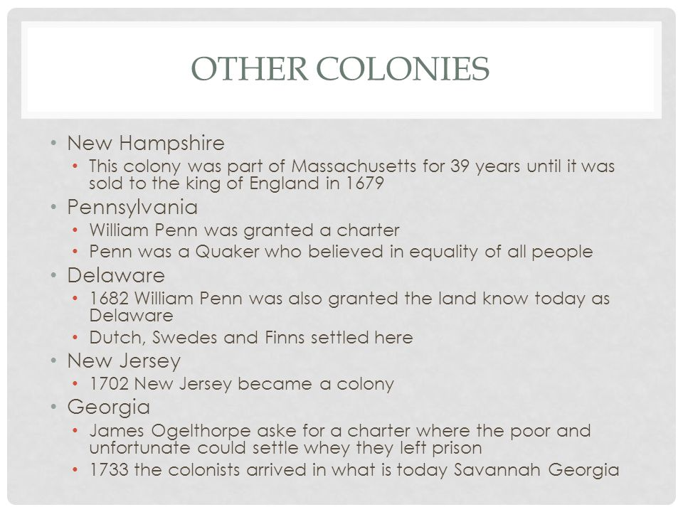 Other Colonies New Hampshire Pennsylvania Delaware New Jersey Georgia