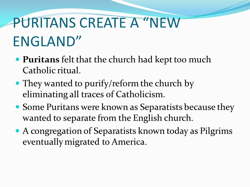 PURITANS CREATE A NEW ENGLAND