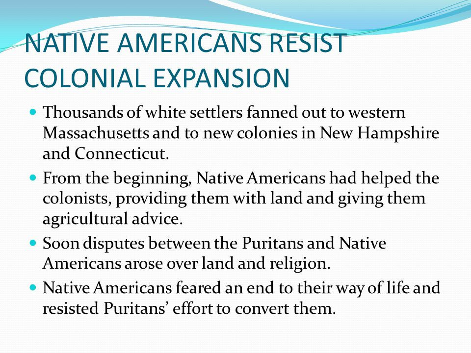 NATIVE AMERICANS RESIST COLONIAL EXPANSION