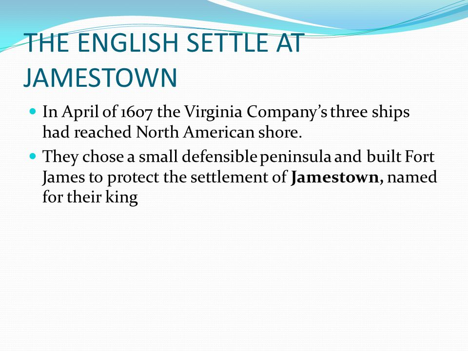 THE ENGLISH SETTLE AT JAMESTOWN