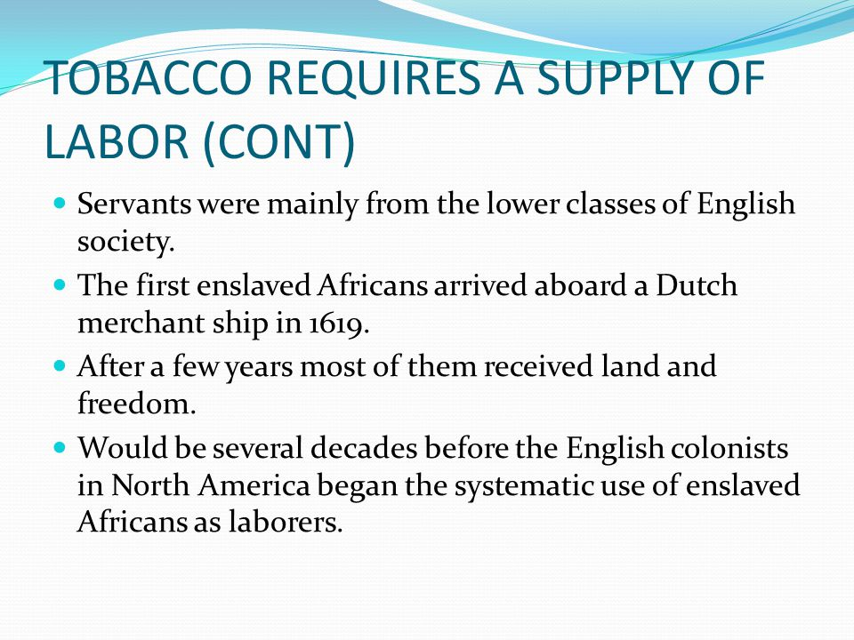 TOBACCO REQUIRES A SUPPLY OF LABOR (CONT)