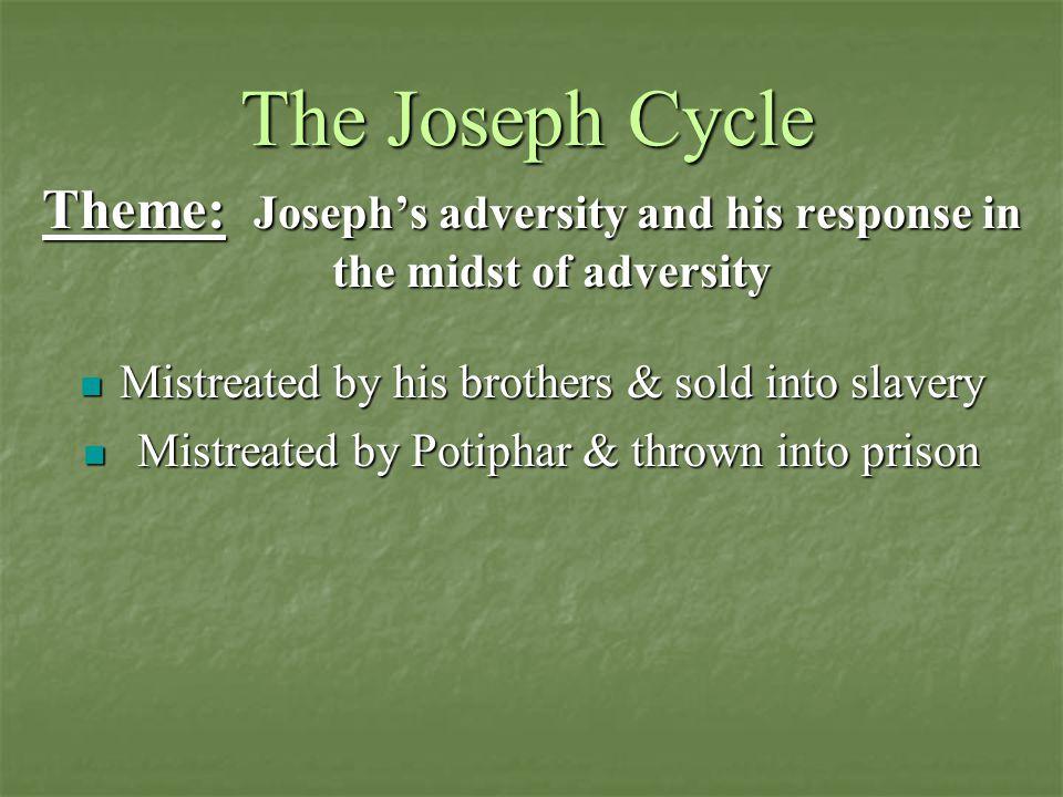 Theme: Joseph's adversity and his response in the midst of adversity
