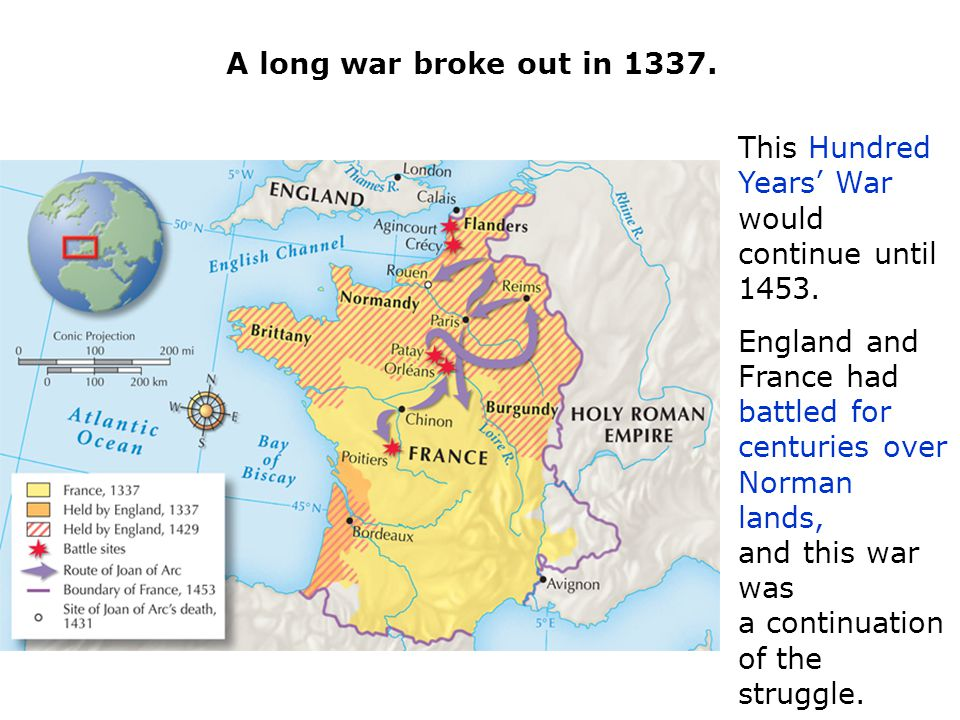 A long war broke out in 1337. This Hundred Years' War would continue until 1453.