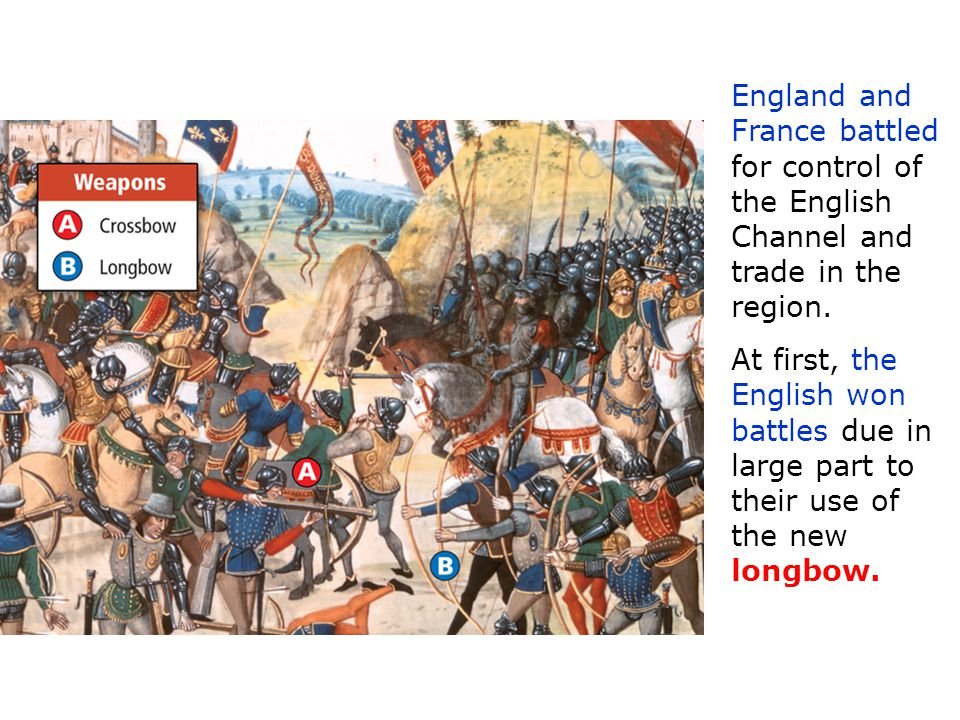 England and France battled for control of the English Channel and trade in the region.