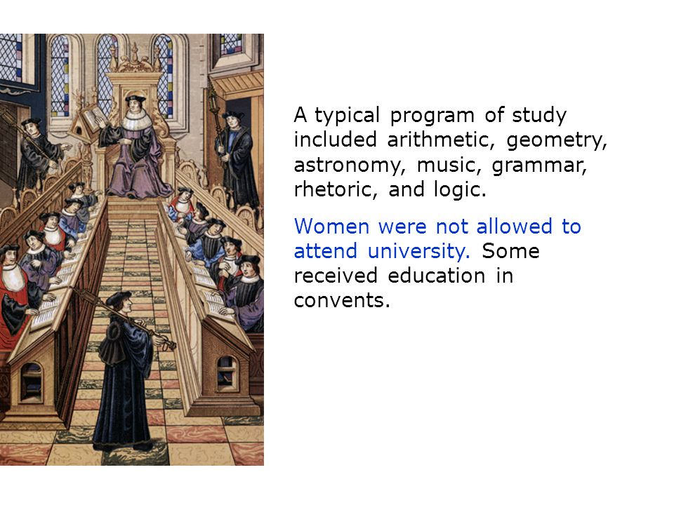 A typical program of study included arithmetic, geometry, astronomy, music, grammar, rhetoric, and logic.