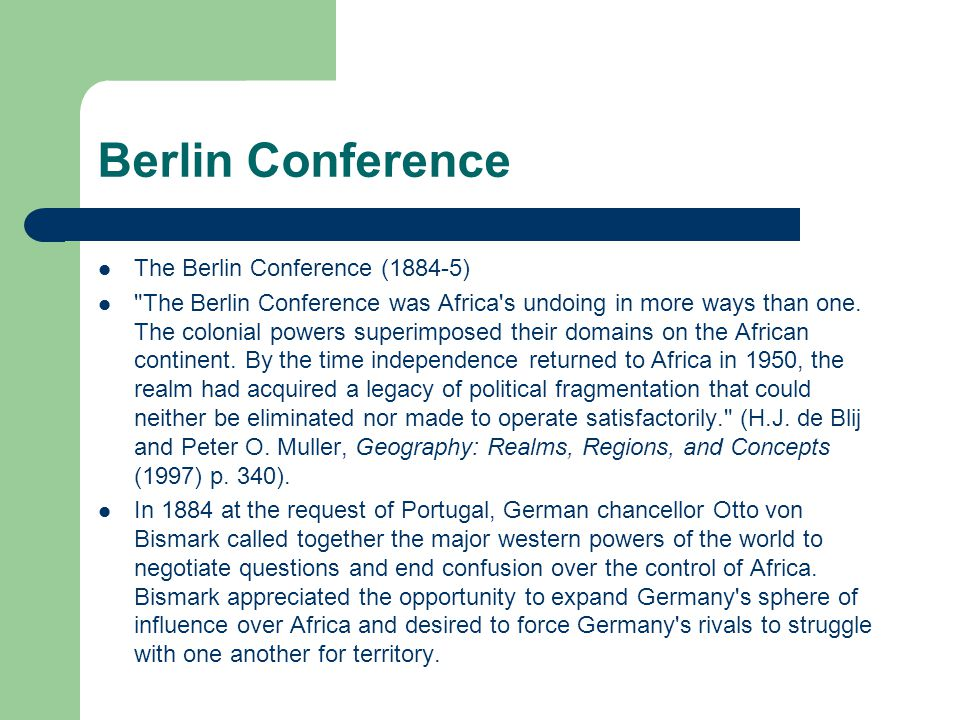 Berlin Conference The Berlin Conference (1884-5)