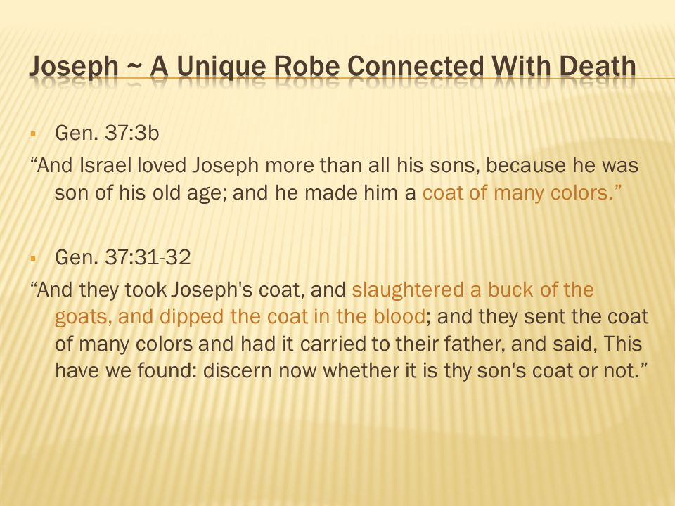 Joseph ~ A Unique Robe Connected With Death