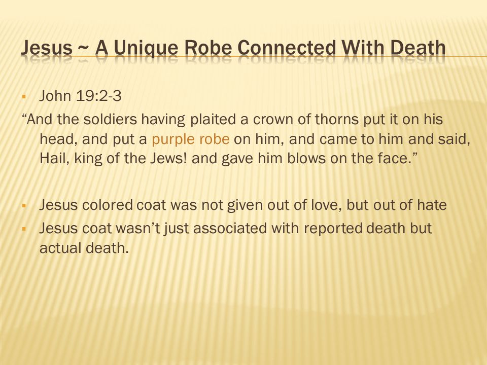Jesus ~ A Unique Robe Connected With Death
