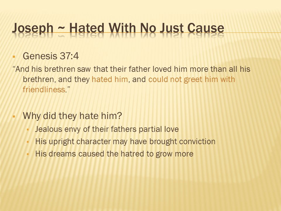 Joseph ~ Hated With No Just Cause
