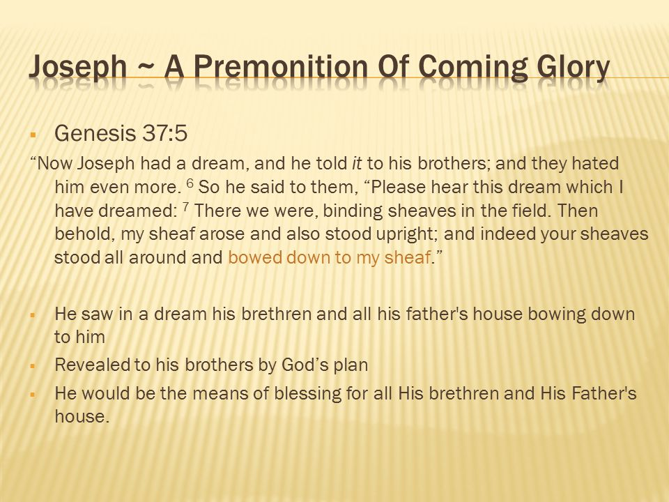Joseph ~ A Premonition Of Coming Glory