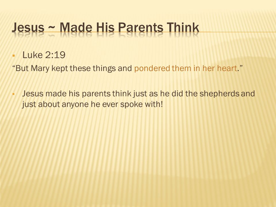 Jesus ~ Made His Parents Think