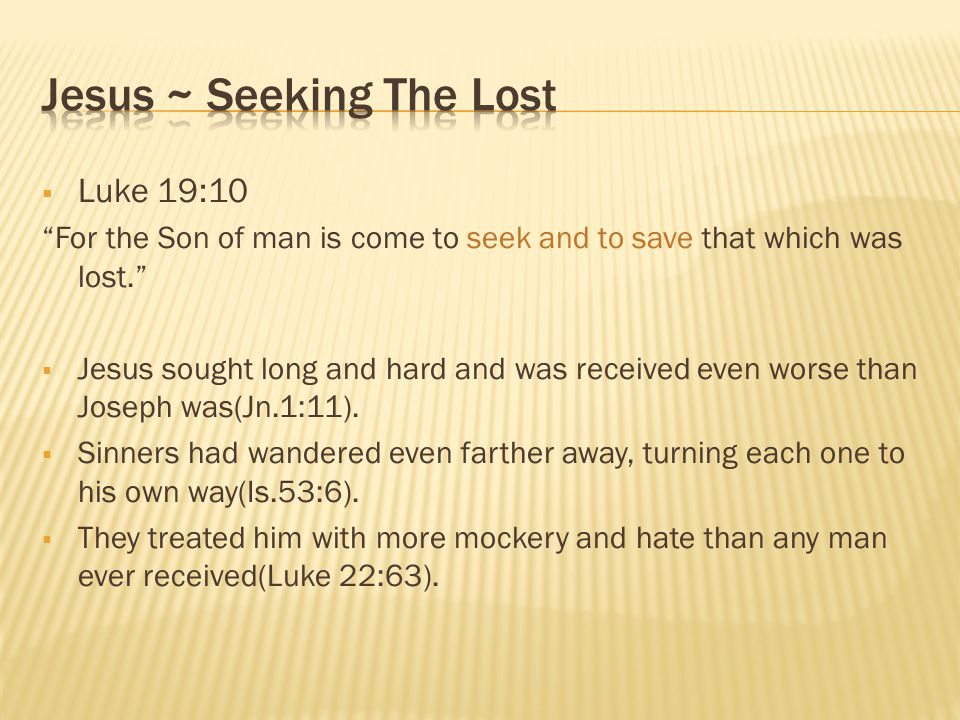 Jesus ~ Seeking The Lost