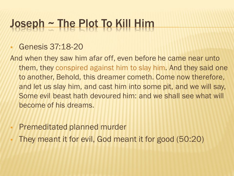 Joseph ~ The Plot To Kill Him