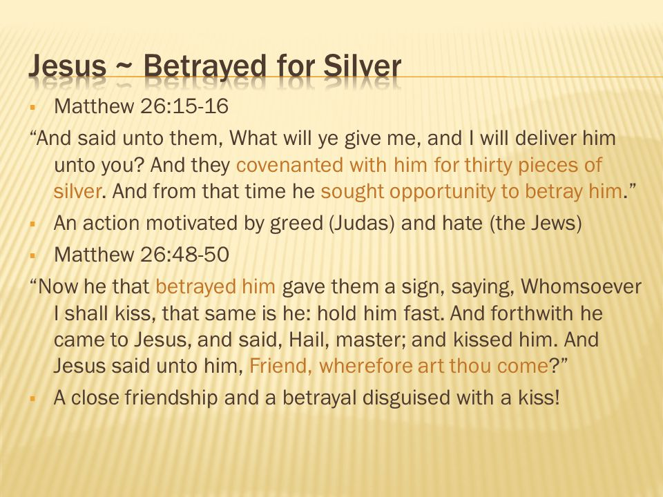Jesus ~ Betrayed for Silver