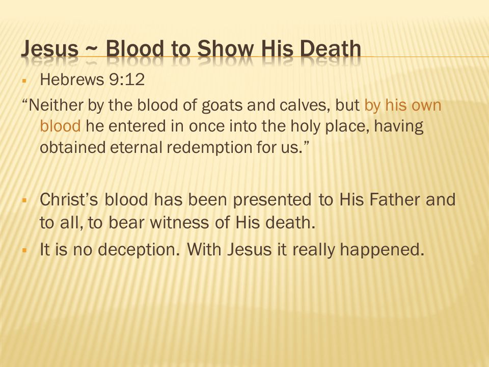 Jesus ~ Blood to Show His Death