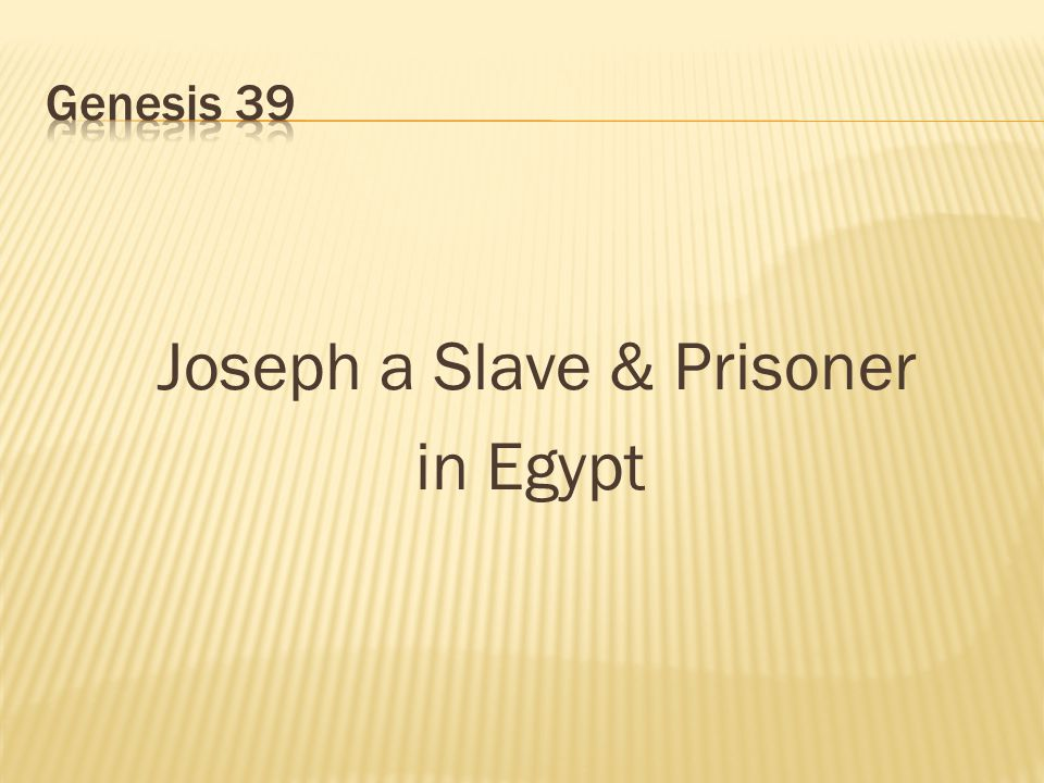 Joseph a Slave & Prisoner